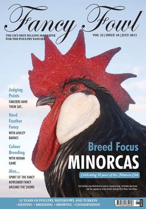 Fancy Fowl Poultry Magazine - July - Minorcas, Old English Game, Indian Game Colour Breeding, Welsh Harlequin, Shropshire Show