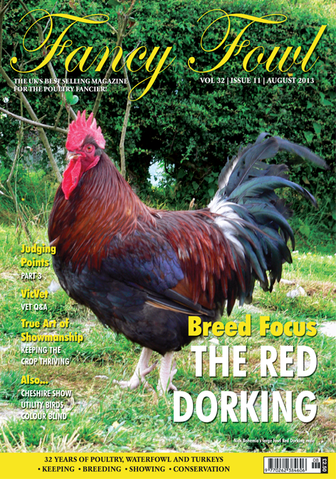 Fancy Fowl Poultry Magazine - August - Red Dorking, Poultry Feeds, Cheshire Poultry Show, Royal Norfolk Show